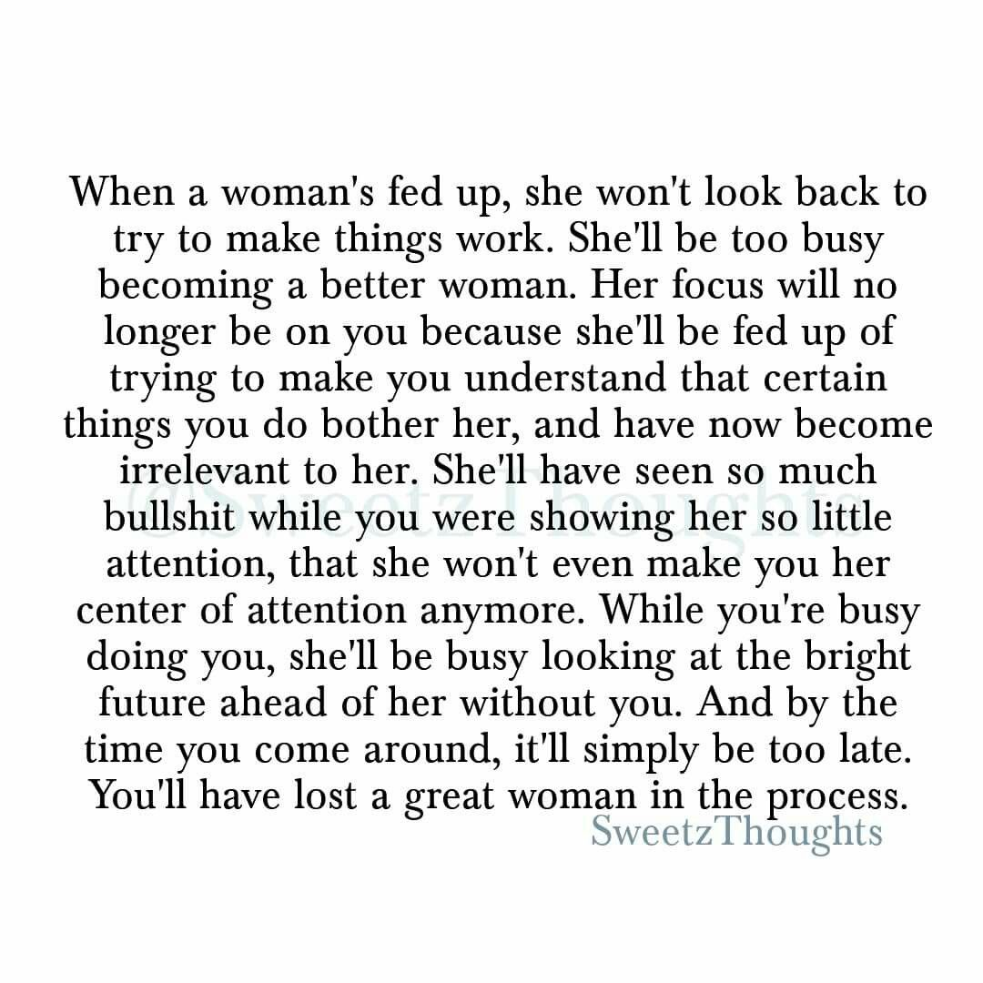 What Makes A Great Woman Is Subjective But Whatever It Is Don T Let Anyone Define You Or Define One For You Up Quotes Fed Up Quotes Tired Quotes