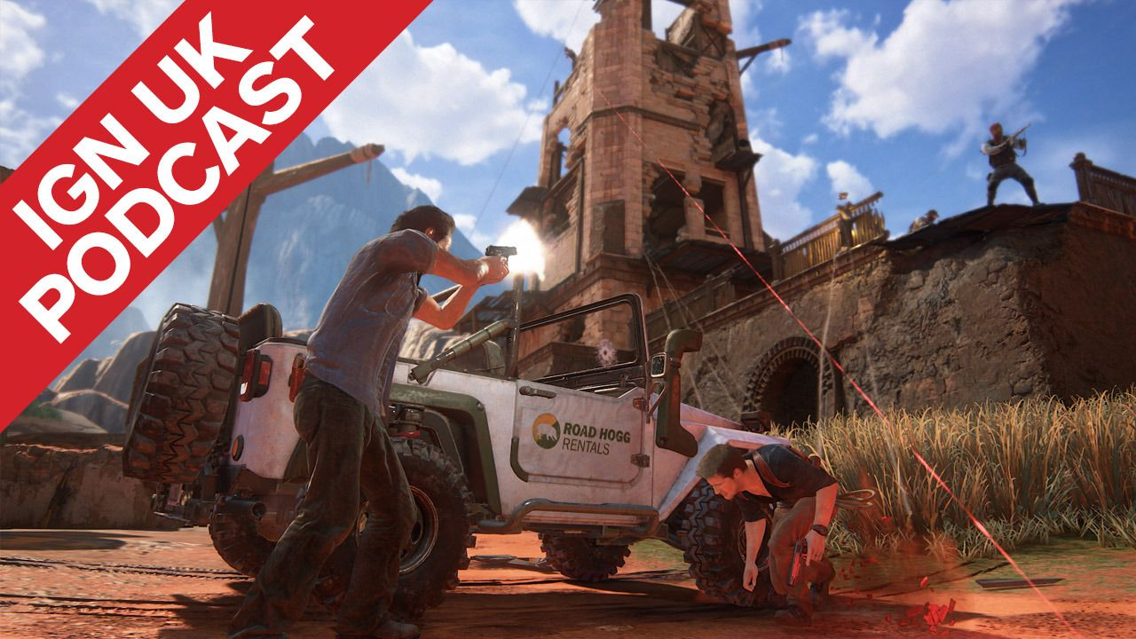 IGN UK Podcast 326 Uncharted 4 Is the SendOff Drake