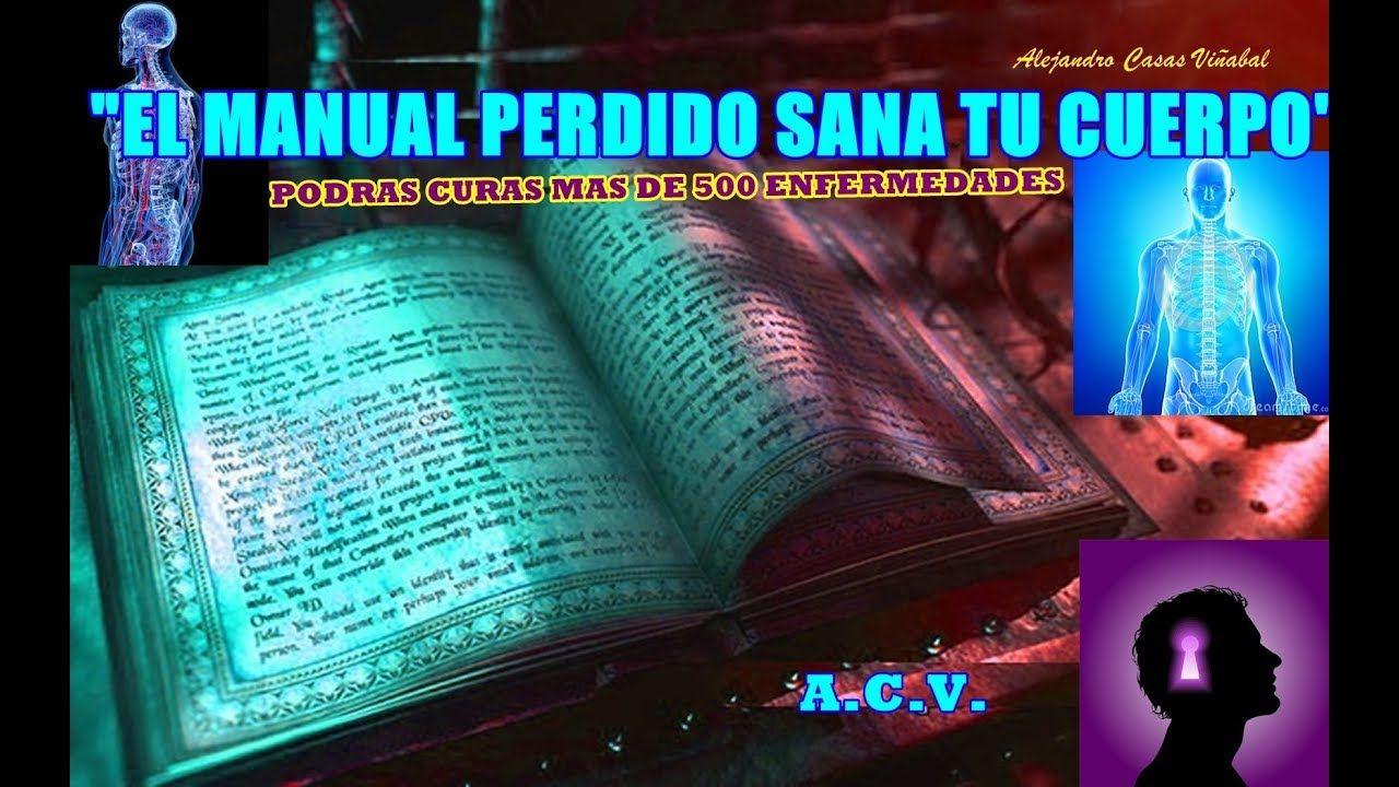 Manual Perdido Para Sanar El Cuerpo Conocimiento Prohibido Pleyadiano Poder De La Mente Cuerpo Sana