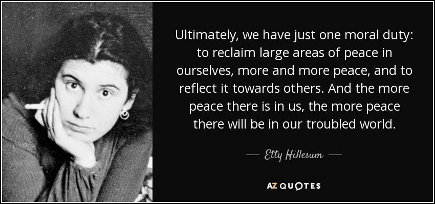 Quotes About Peace Amazing Image Result For Etty Hillesum Quotes Peace  Etty Hillesum .