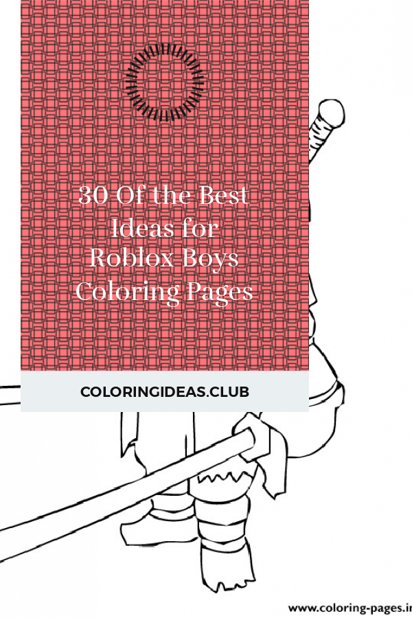 30 Of the Best Ideas for Roblox Boys Coloring Pages in