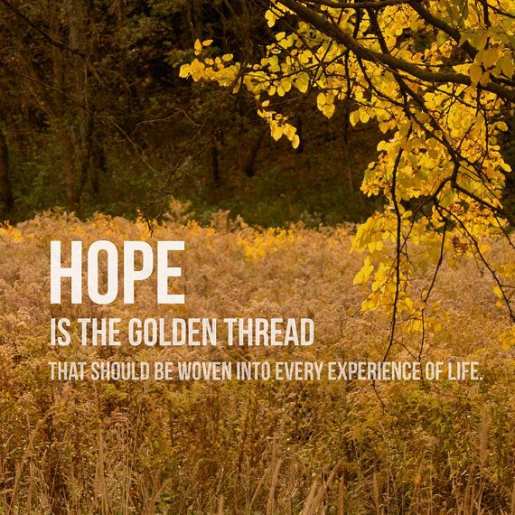 Quote Poster  Hope is the Golden Thread That by RhythmsOfNature, $7.99