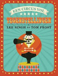 Image result for Een circus vol tegenstellingen - Lee Singh & Tom Frost
