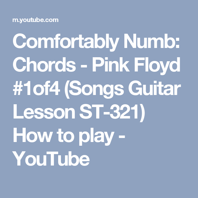 Comfortably Numb Chords Pink Floyd 1of4 Songs Guitar Lesson St