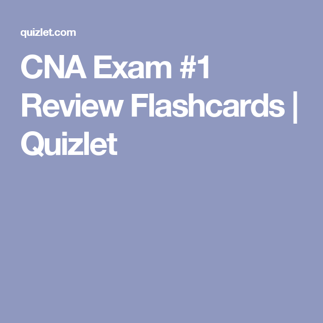 CNA Exam #1 Review Flashcards | Quizlet | Nursing School | Nursing