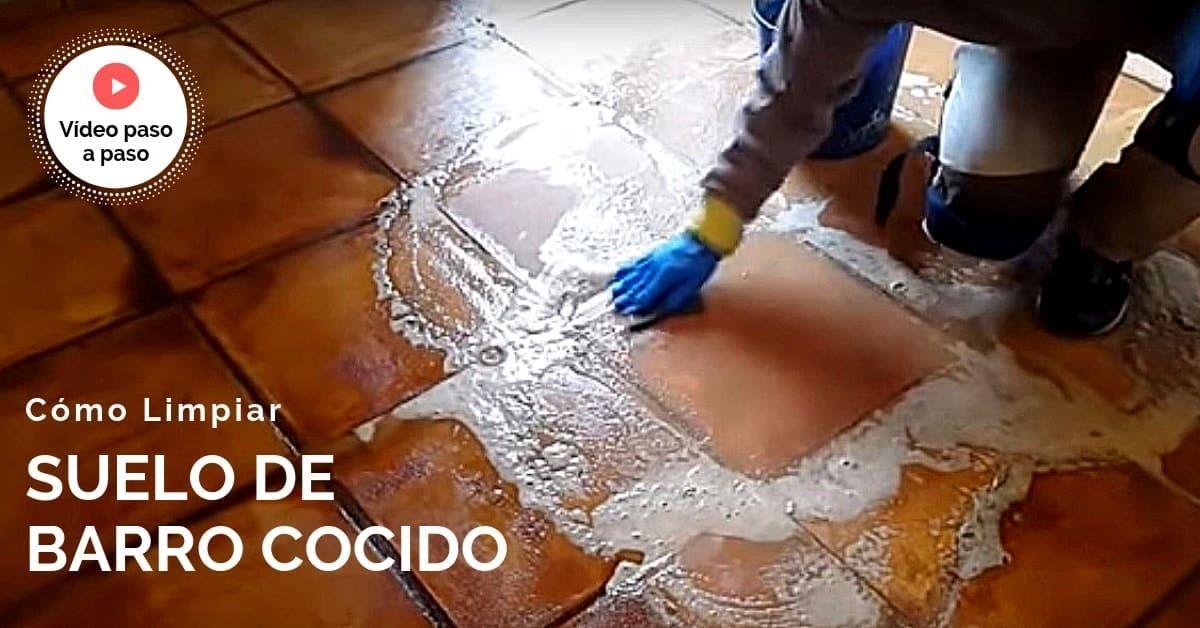 Cómo Limpiar El Suelo De Barro Cocido Suelos Tipos De Suelo Limpiar