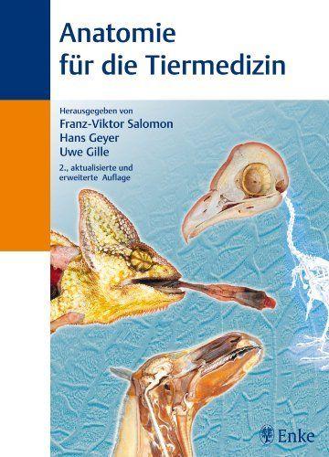 Anatomie für die Tiermedizin von Franz-Viktor Salomon, http://www.amazon.de/dp/B00GFSB41U/ref=cm_sw_r_pi_dp_Jv6-tb1MKEDEQ