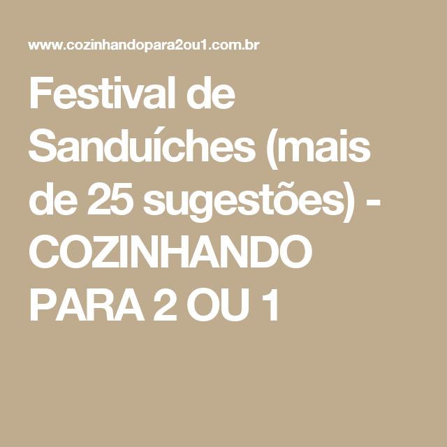Festival de Sanduíches (mais de 25 sugestões) - COZINHANDO PARA 2 OU 1