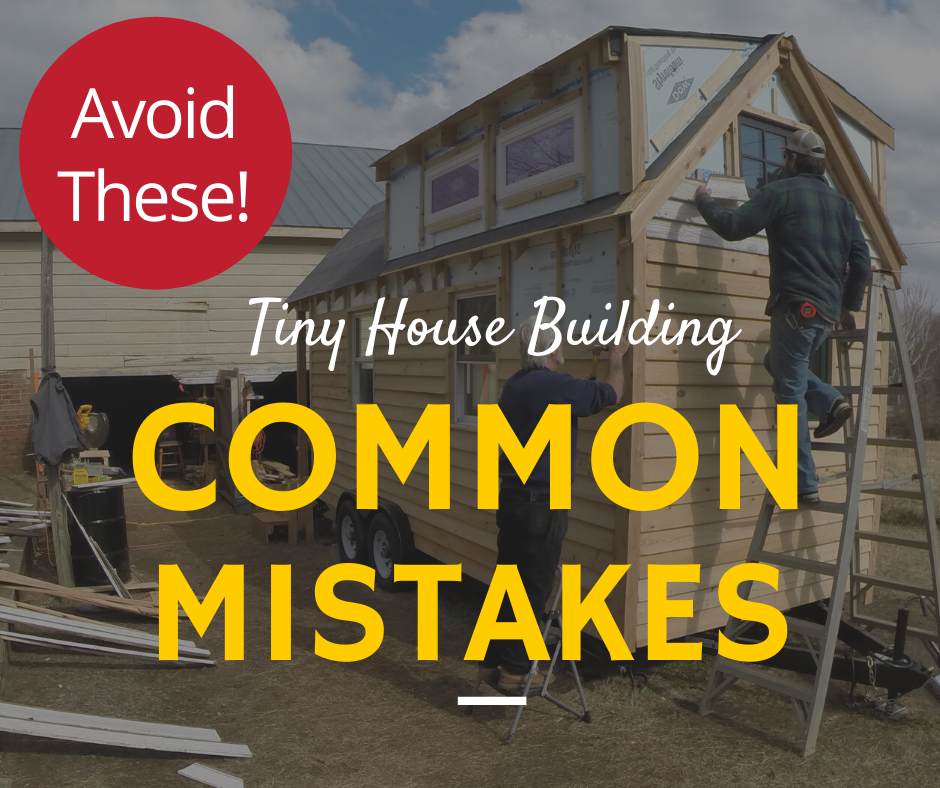 Mistakes To Avoid In 2020 Tiny House Building A House