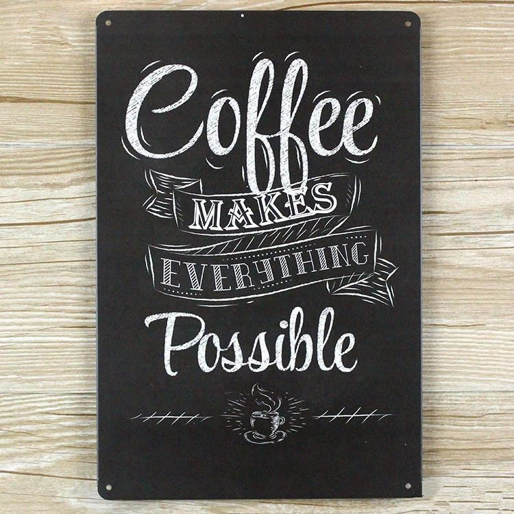 "Metal Decorative Signs Amusing Coffee Makes Everything Possible "" Vintage Metal Sign  Vintage Design Ideas"