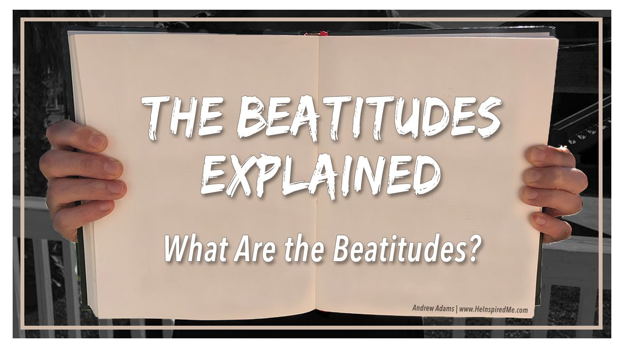 The Beatitude Explained What Are Spirit Meaning Introduction Of Sermon On Mount
