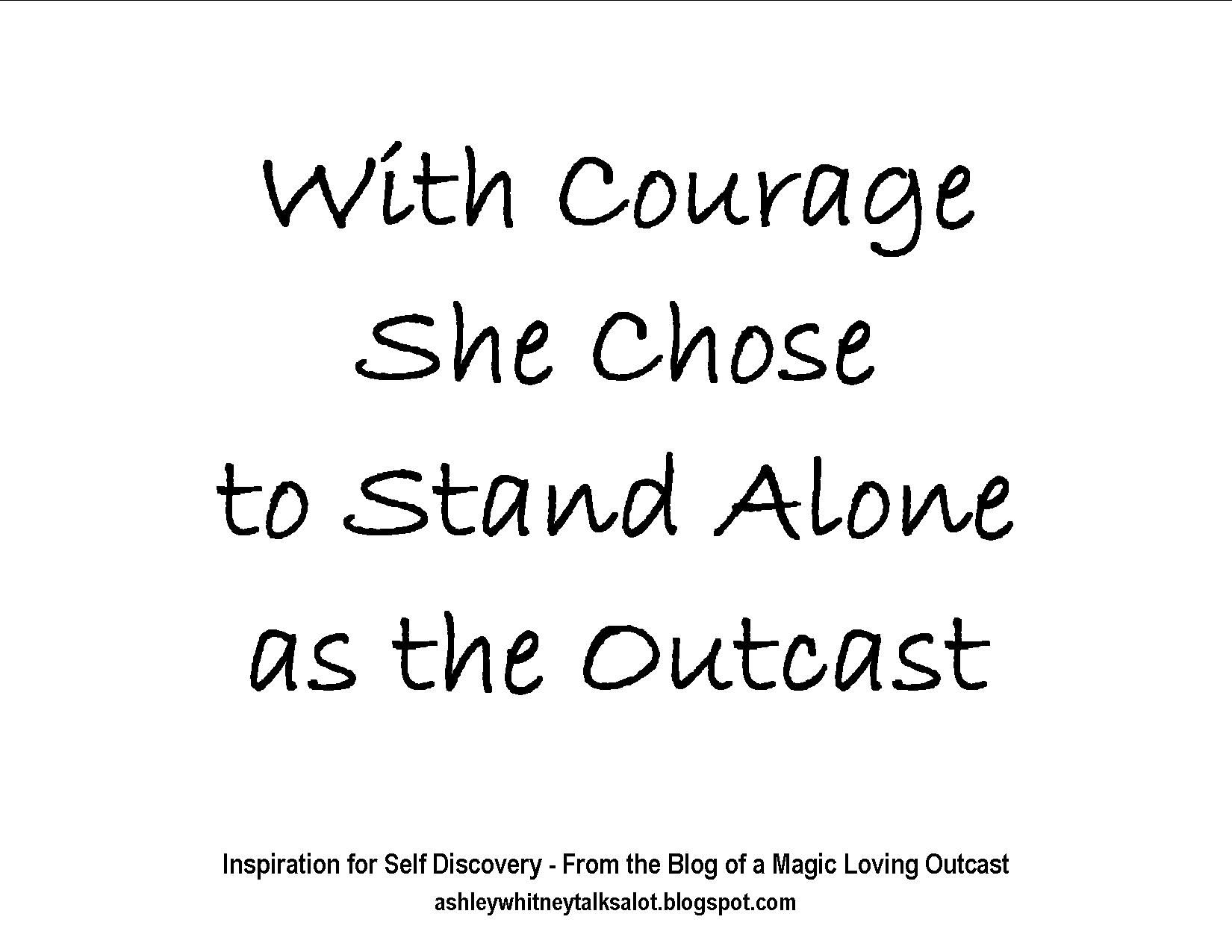 Be Yourself Empowerment Quotes Use Courage To Stand As An Outcast