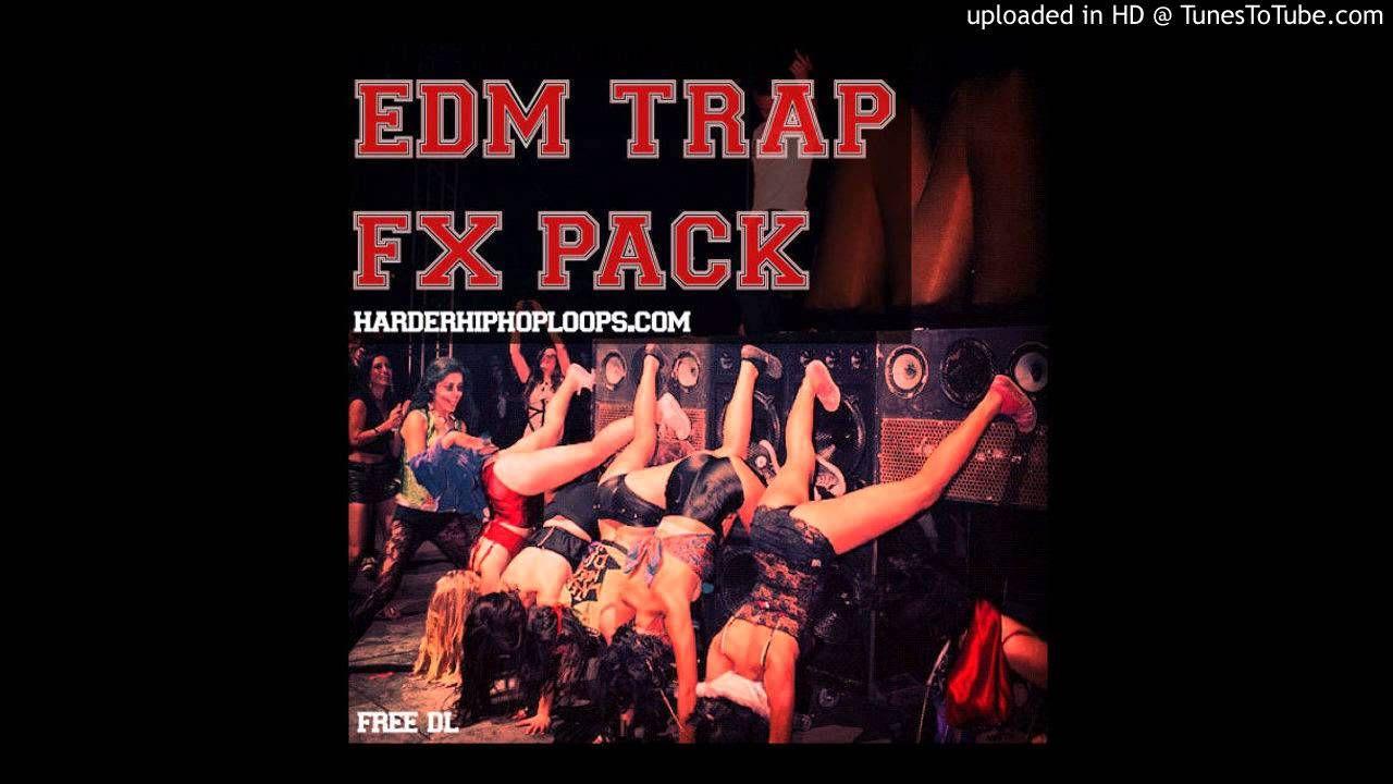 EDM Trap FX Sample Pack Free Download Edm, Sample packs