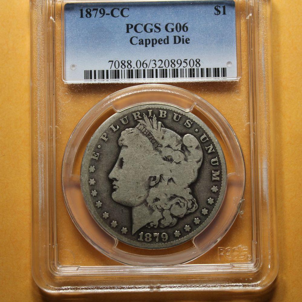1879 CC Silver Dollar PCGS G6 Capped Die CARSON