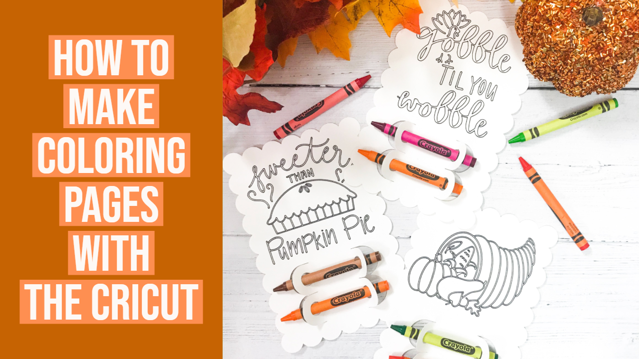 Thanksgiving Coloring Pages For Kids Using Cricut Pens Thanksgiving Kids Thanksgiving Coloring Pages Projects For Kids