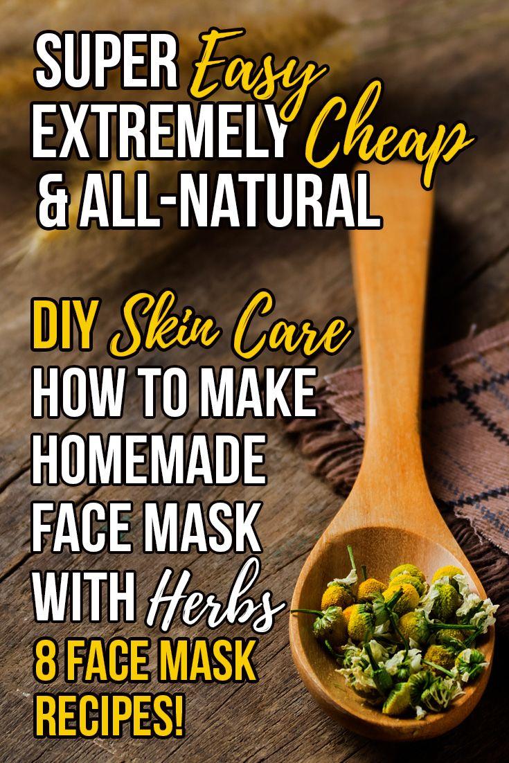 DIY Skin Care: 8 Cheap & Easy Homemade Herbal Face