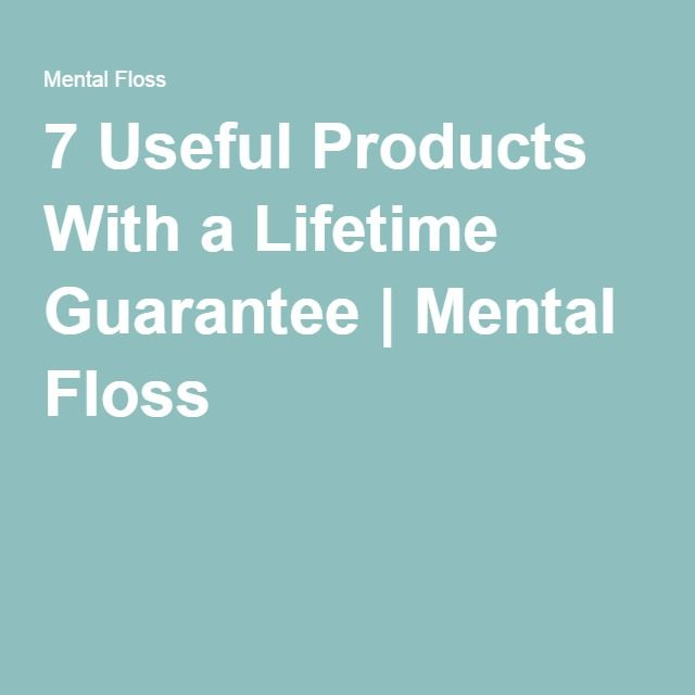 7 Useful Products With a Lifetime Guarantee | Mental Floss