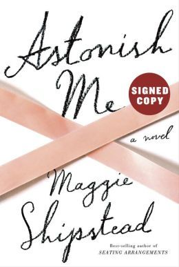 Astonish Me (Signed Book)