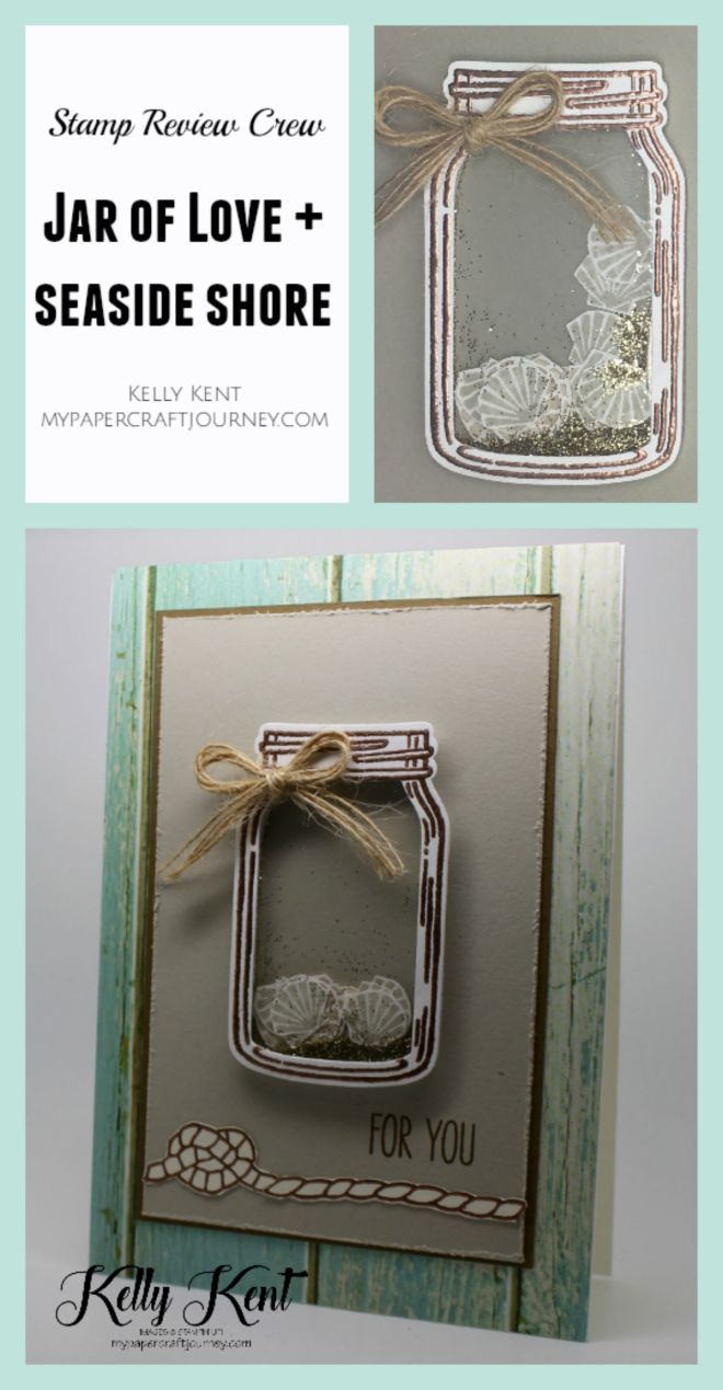 Stamp Review Crew - Jar of Love + Seaside Shore. Kelly Kent - mypapercraftjourney.com ... luv the the used of stamped and cut out vellum scallops to fill the shaker jar element ...
