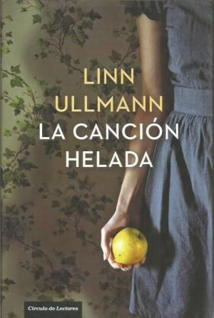 Linn Ullmann 2011 La Canción Helada Book Worth Reading Books Reading