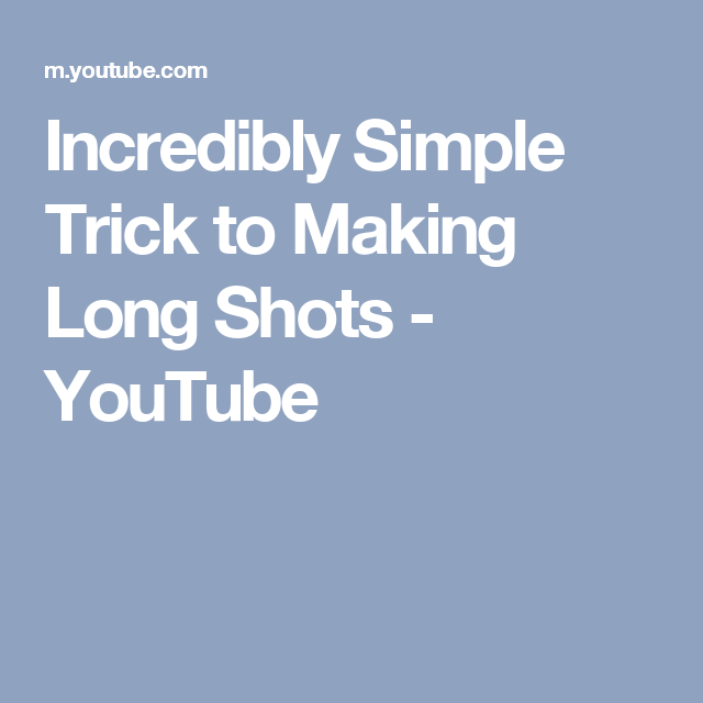 Incredibly Simple Trick to Making Long Shots - YouTube