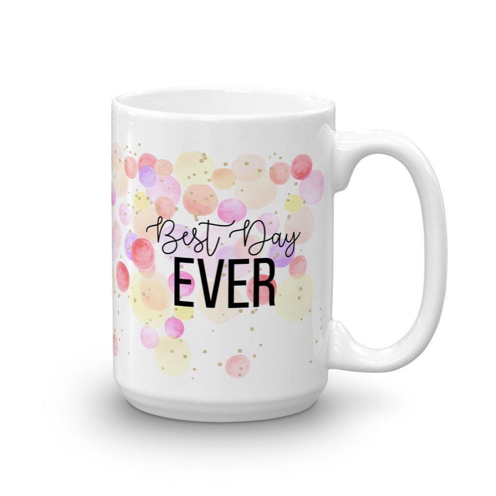 Best Day Ever Mug