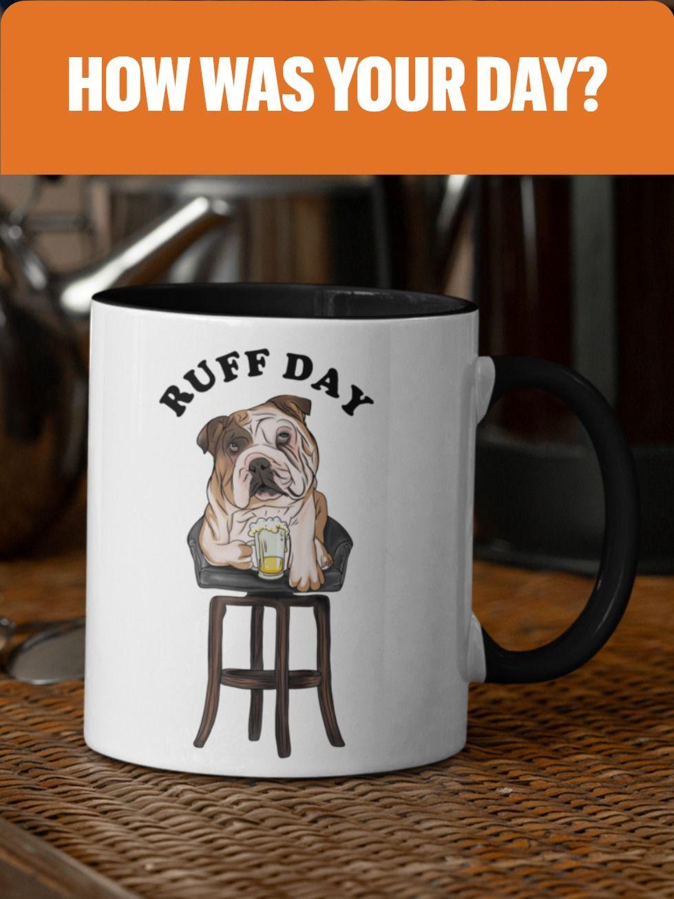 Drinking Bulldog Ruff Day Funny Coffee Mugs Etsy Mugs Funny Coffee Mugs Funny Animal Jokes