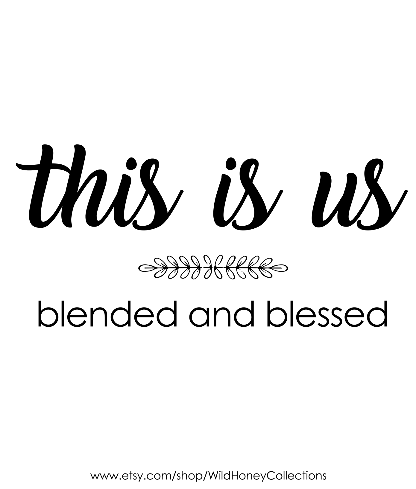 This Is Us, Blended And Blessed Farmhouse Style Printable Wall Decor | $5 Printables