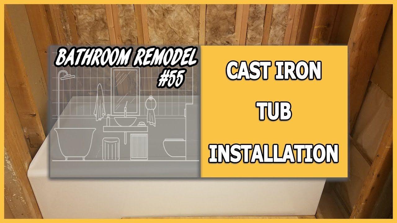Bathroom Remodel 55 Cast Iron Tub Installation Cast Iron Tub Bathrooms Remodel Tub
