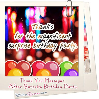 Amazing Thank You Messages After Surprise Birthday Party Thank You Messages Birthday Surprise Party Birthday Thank You Notes