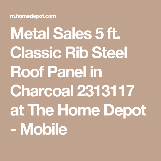 Best Metal Sales 5 Ft Classic Rib Steel Roof Panel In Charcoal 640 x 480