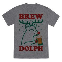 Brewdolph T-Shirts | LookHUMAN