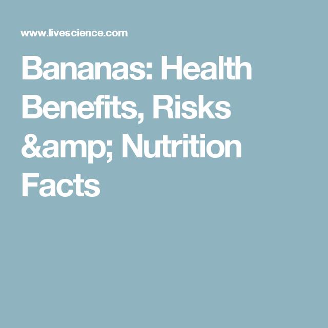 Bananas: Health Benefits, Risks & Nutrition Facts