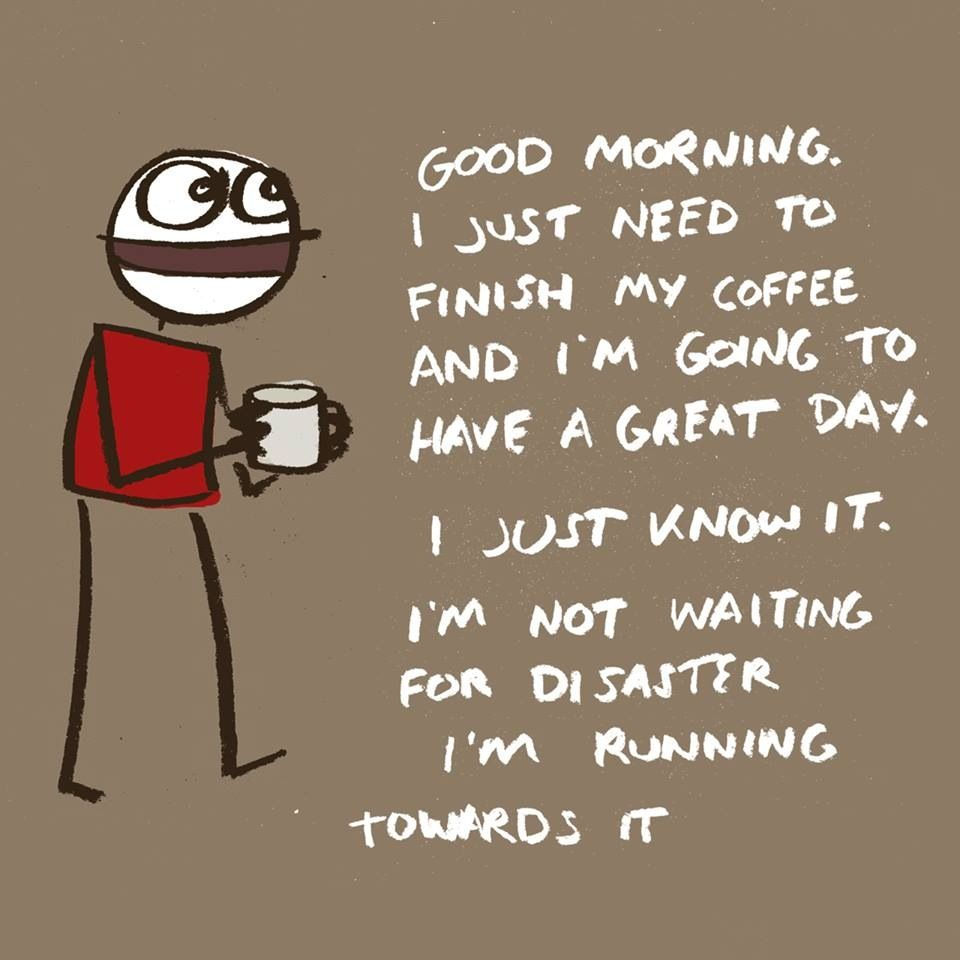 First Coffee Morning Funny Quote Pic Funny Good Morning Quotes Friday Quotes Funny Its Friday Quotes