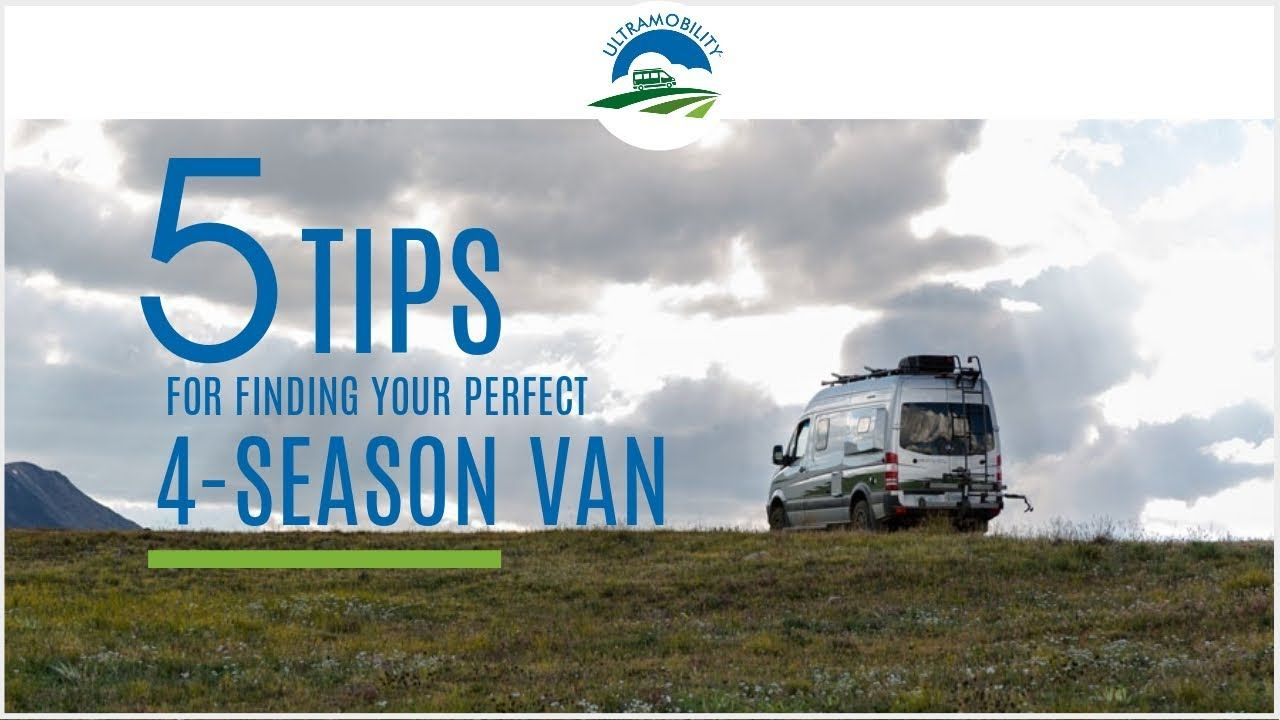 Best 4 Season Class B Camper Van 5 Tips For Finding Your Perfect
