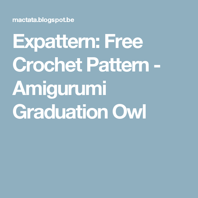 Expattern: Free Crochet Pattern - Amigurumi Graduation Owl ...