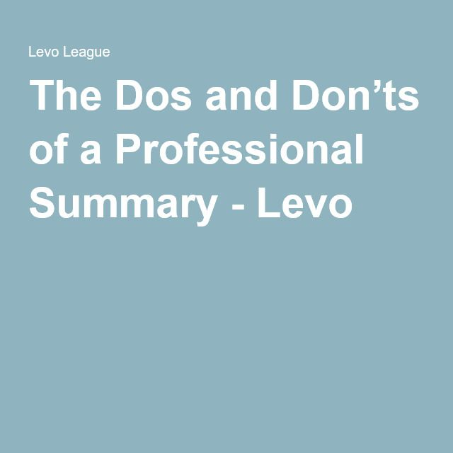 The Dos and Donu0027ts of a Professional Summary Summary, Career - professional summary