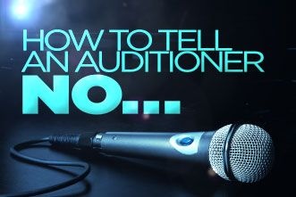 """How to Tell an Auditioner """"No"""""""