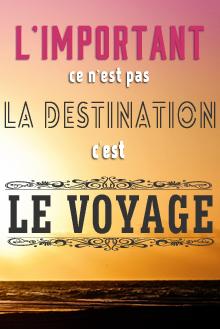 L'important Ce N'est Pas La Destination C'est Le Voyage : l'important, n'est, destination, c'est, voyage, Topitude, Quotidien, Nouvelles, Citations,, Citations, Voyage,, Citation