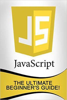 Free Download Or Read Online Javascript The Ultimate Beginner S