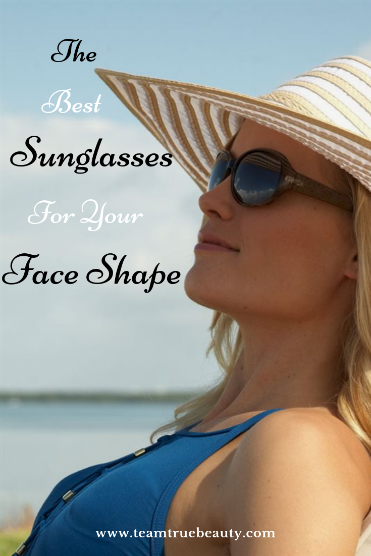 166deb34959 Team True Beauty Blogs  How To Choose The Best Sunglasses For Your Face  Shape-