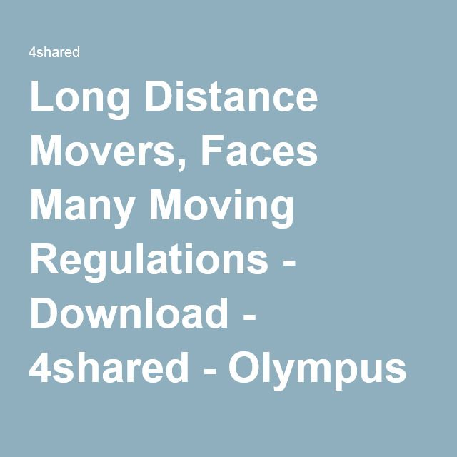 Long Distance Movers, Faces Many Moving Regulations - Download - 4shared - Olympus Moving