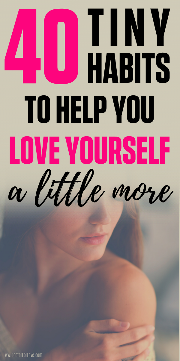 42 Tiny Habits To Help You Love Yourself A Little More