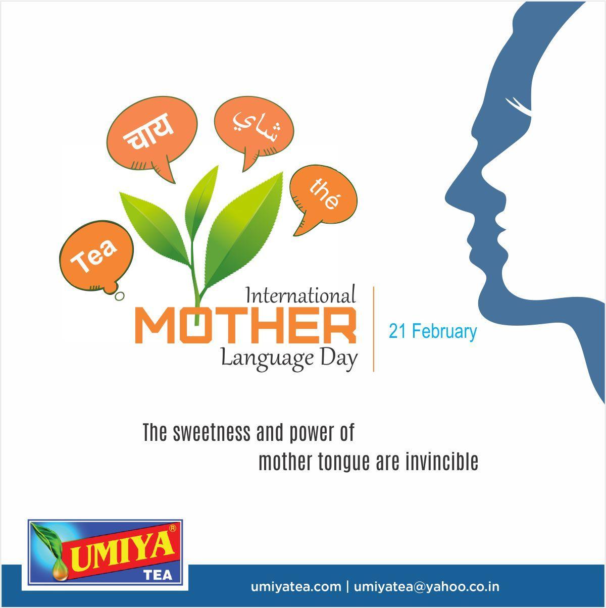 The Sweetness And Power Of Mother Tongue Are Invincible International Mother Language Day Umiya Tea Umiyatea Motherlanguageday Pinterest