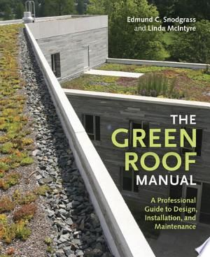 Download The Green Roof Manual Pdf Free In 2020 Green Roof Technology Green Roof Green Roof Design