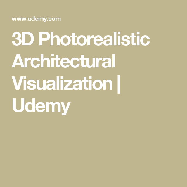 3D Photorealistic Architectural Visualization | Udemy