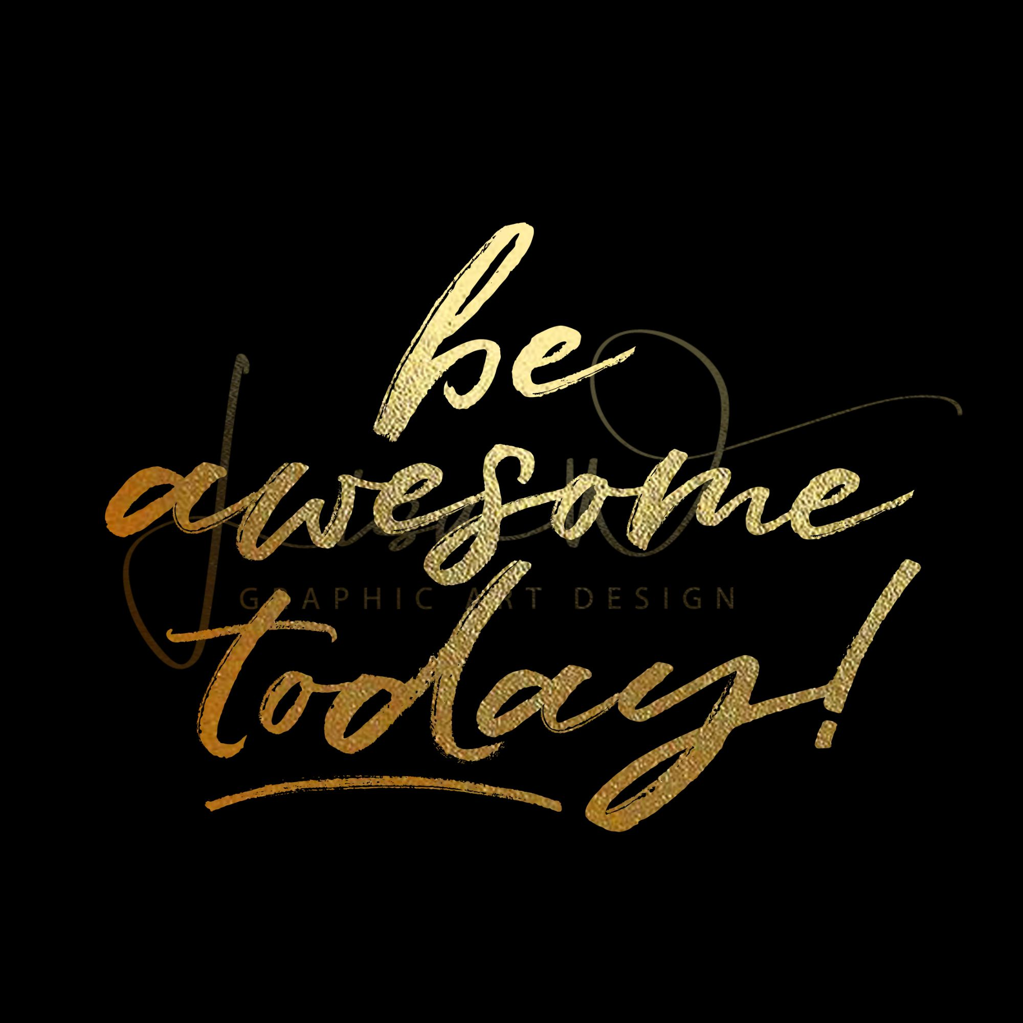 Foilprint Be Awesome Today Gold Quotes Bio Quotes Quote Aesthetic