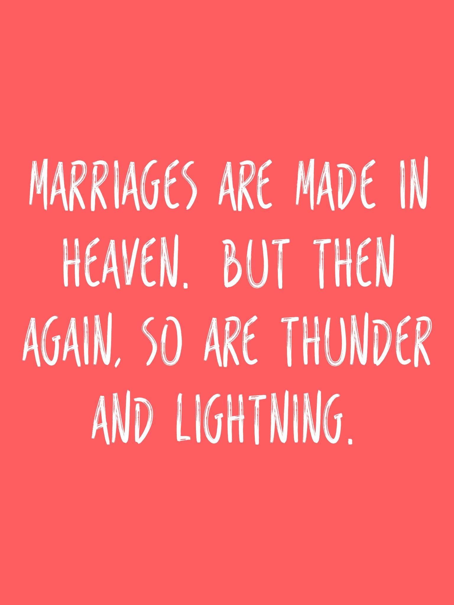 Love Quotes App Simple Marriages Are Made In Heavenbut Then Again So Are Thunder And