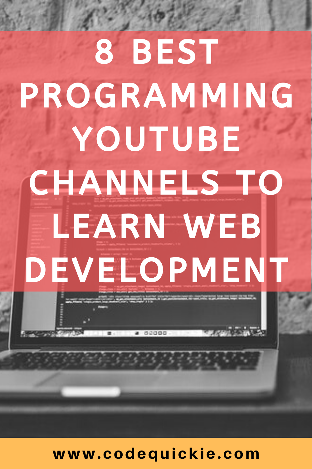 8 Best Programming YouTube Channels To Learn Web Development - Codequickie