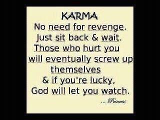 Karma No Need For Revenge Just Sit Back Wait Those Who Hurt You